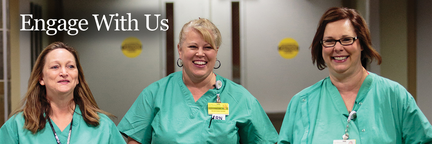 3 nurses standing side by side laughing with the words Engage With Us
